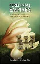 Perennial Empires:  Postcolonial, Transnational, and Literary Perspectives