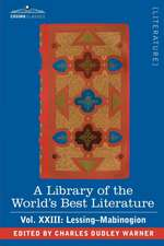 A Library of the World's Best Literature - Ancient and Modern - Vol.XXIII (Forty-Five Volumes); Lessing- Mabinogion