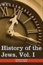 History of the Jews, Vol. I (in Six Volumes)