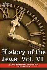 History of the Jews, Vol. VI (in Six Volumes)