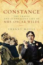 Constance – The Tragic and Scandalous Life of Mrs. Oscar Wilde