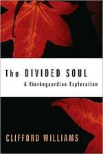 The Divided Soul:  A Kierkegaardian Exploration