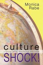Culture Shock!:  Living and Working Abroad