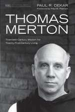 Thomas Merton:  Twentieth-Century Wisdom for Twenty-First-Century Living