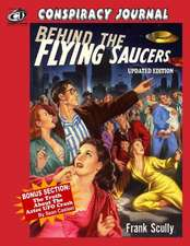 Behind the Flying Saucers:  The Truth about the Aztec UFO Crash