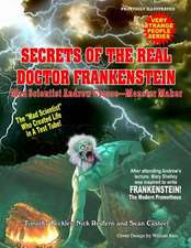 Andrew Croose Mad Scientist:  The True Story of the Real Doctor Frankenstein