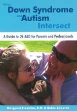 When Down Syndrome & Autism Intersect