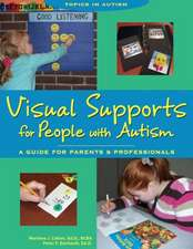 Visual Supports for People with Autism: A Guide for Parents & Professionals