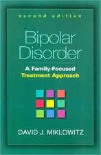 Bipolar Disorder:  A Family-Focused Treatment Approach