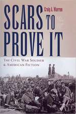 Scars to Prove It:  The Civil War Soldier and American Fiction