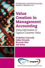 Value Creation in Management Accounting: Using Information to Capture Customer Value: Using Information to Capture Customer Value