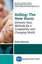 Selling:  Dynamic New Methods for a Competitive and Changing World