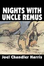 Nights with Uncle Remus by Joel Chandler Harris, Fiction, Classics:  Science, Metaphor, Story