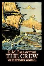 The Crew of the Water Wagtail by R.M. Ballantyne, Fiction, Action & Adventure