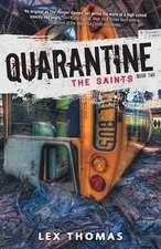 Quarantine:  The Saints