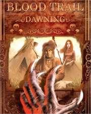 Blood Trail: Dawning