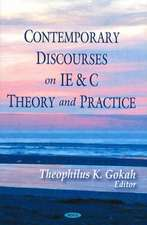 Contemporary Discourses on IE and C Theory and Practice