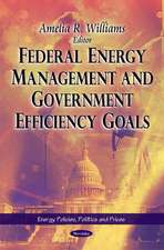 Federal Energy Management & Government Efficiency Goals