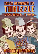 Tales Designed To Thrizzle Vol.2