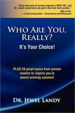 Who Are You, Really?:  It's Your Choice!