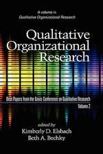 Qualitative Organizational Research, Best Papers from the Davis Conference on Qualitative Research, Volume 2 (Hc)