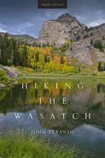 Hiking the Wasatch: A Hiking and Natural History Guide to the Central Wasatch