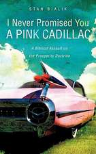 I Never Promised You a Pink Cadillac