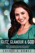 Glitz, Glamour & God
