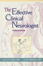 The Effective Clinical Neurologist:  A 21st Century Approach