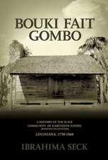 Bouki Fait Gombo:  A History of the Slave Population of Habitation Haydel (Whitney Plantation) Louisiana, 1750-1860