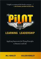 The Pilot:  Applying Supersonic Jet Flying Principles to Business and Life