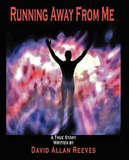 Running Away from Me:  Your Guide to Re-Creating the American Dream
