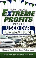How to Make Extreme Profits in Your Used Car Operation