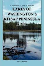 A Fisherman's Guide to Selected Lakes of Washington's Kitsap Peninsula Area