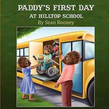 Paddy's First Day at Hilltop School:  Where Is Loosey Goosey?