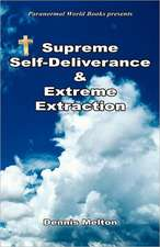 Supreme Self-Deliverance & Extreme Extraction