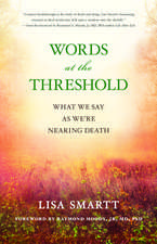 Words at the Threshold: Investigating What We Say When We're Nearing Death