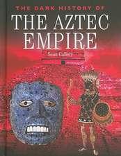 The Dark History of the Aztec Empire