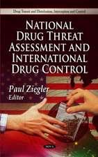 National Drug Threat Assessment & International Drug Control