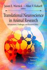 Translational Neuroscience and Its Advancement of Animal Research Ethics