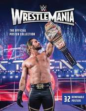 WWE: WrestleMania: The Poster Collection