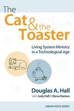 The Cat and the Toaster:  Living System Ministry in a Technological Age