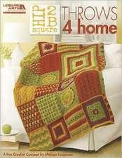 Hip 2 B Square Throws 4 Home (Leisure Arts #5281)
