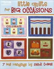 Little Quilts for Big Occasions:  7 Wall Hangings
