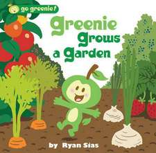 Greenie Grows a Garden