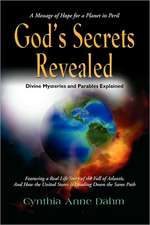 God's Secrets Revealed:  The War in Heaven Continues on Earth