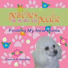 Peaches the Private Eye Poodle:  Finding My New Home