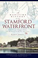 A Maritime History of the Stamford Waterfront:  Cove Island, Shippan Point and the Stamford Harbor Shoreline