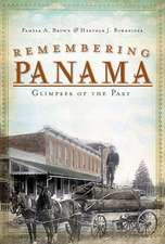 Remembering Panama:  Glimpses of the Past