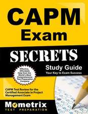 CAPM Exam Secrets, Study Guide:  CAPM Test Review for the Certified Associate in Project Management Exam